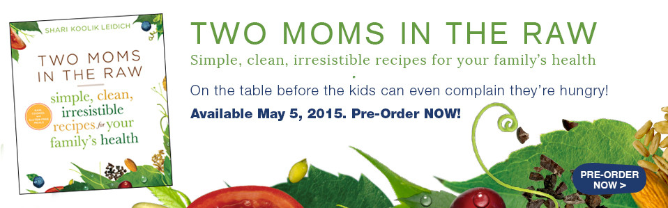 Two Moms in the Raw Cookbook Preorder